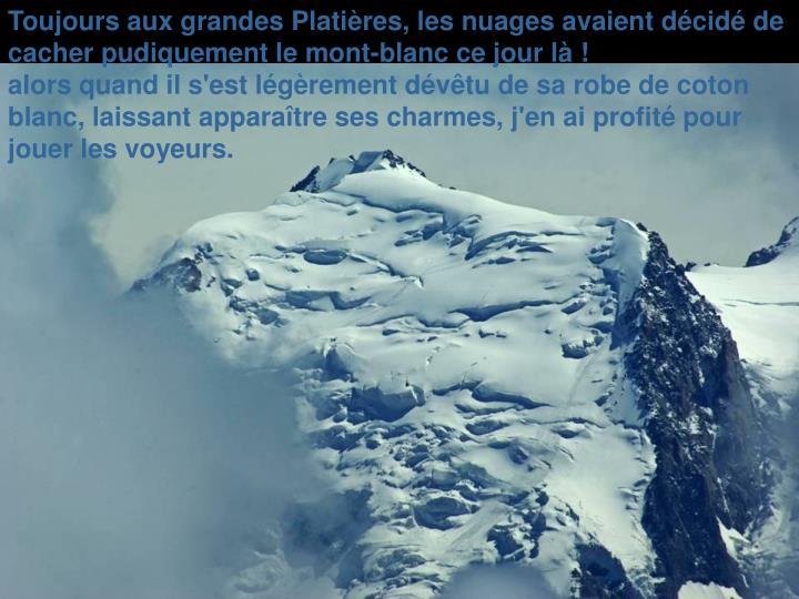 Toujours aux grandes Platières, les nuages avaient décidé de cacher pudiquement le mont-blanc ce jour là !
