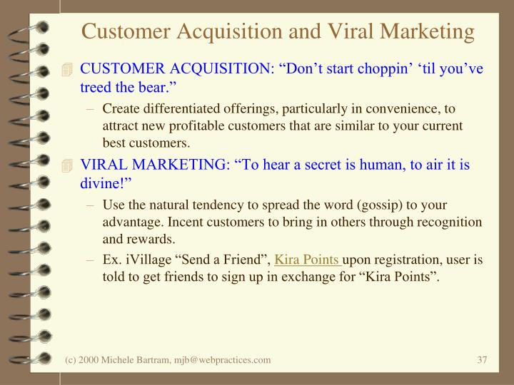Customer Acquisition and Viral Marketing