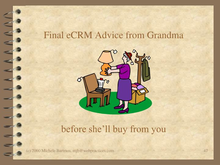 Final eCRM Advice from Grandma