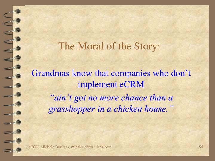 The Moral of the Story: