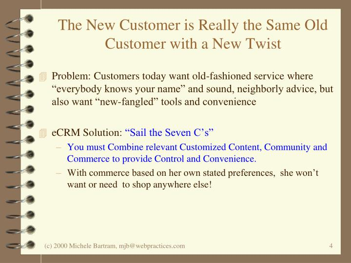 The New Customer is Really the Same Old Customer with a New Twist