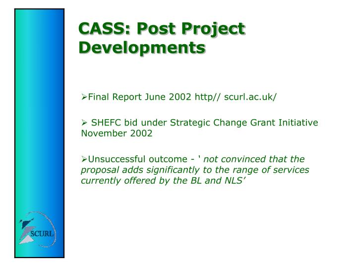 CASS: Post Project Developments
