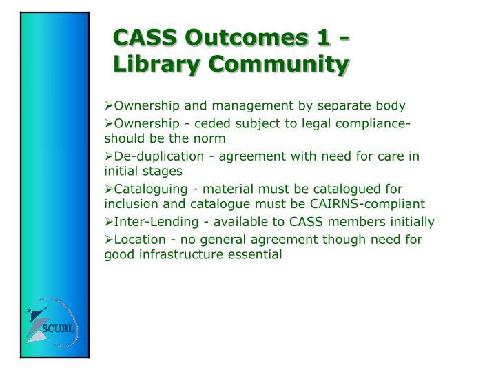 CASS Outcomes 1 -