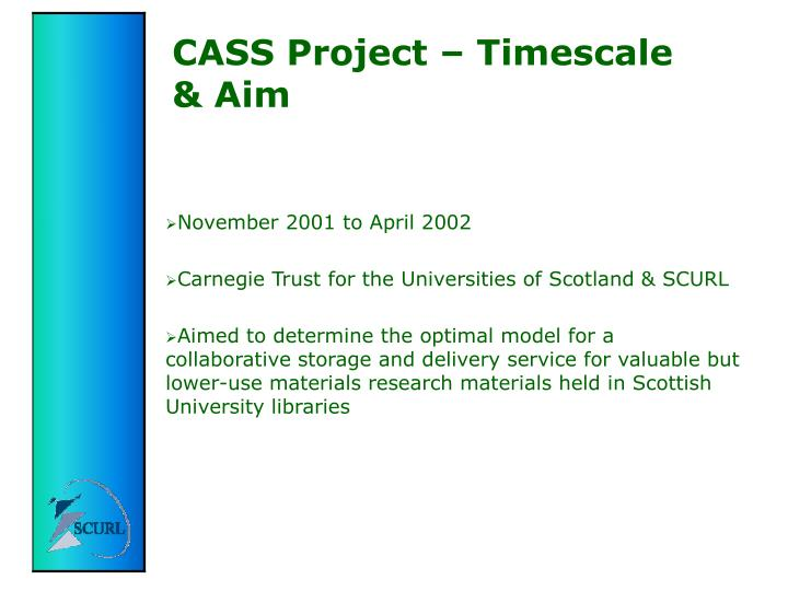 CASS Project – Timescale & Aim