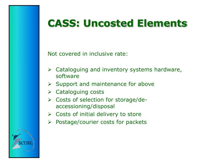 CASS: Uncosted Elements