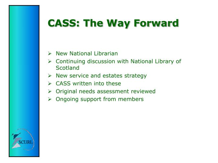 CASS: The Way Forward