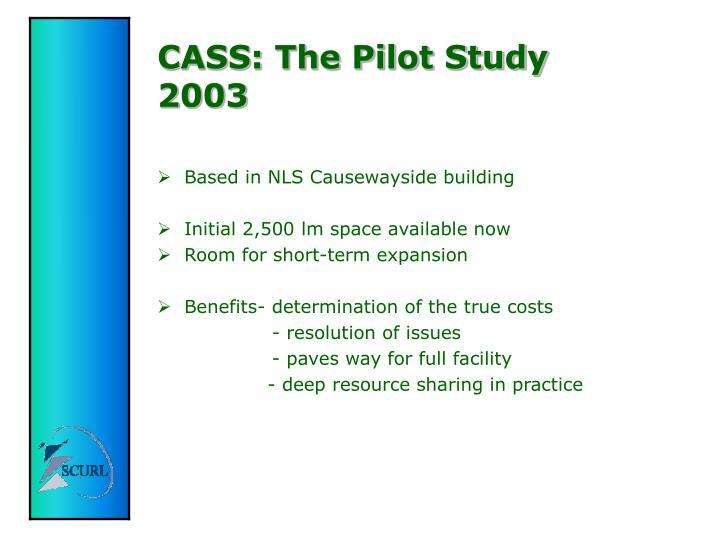 CASS: The Pilot Study 2003