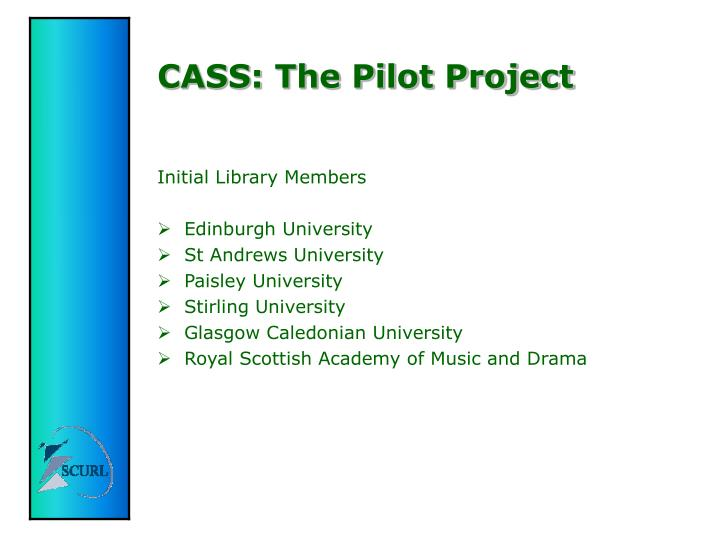 CASS: The Pilot Project
