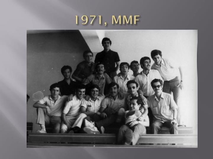 1971, MMF