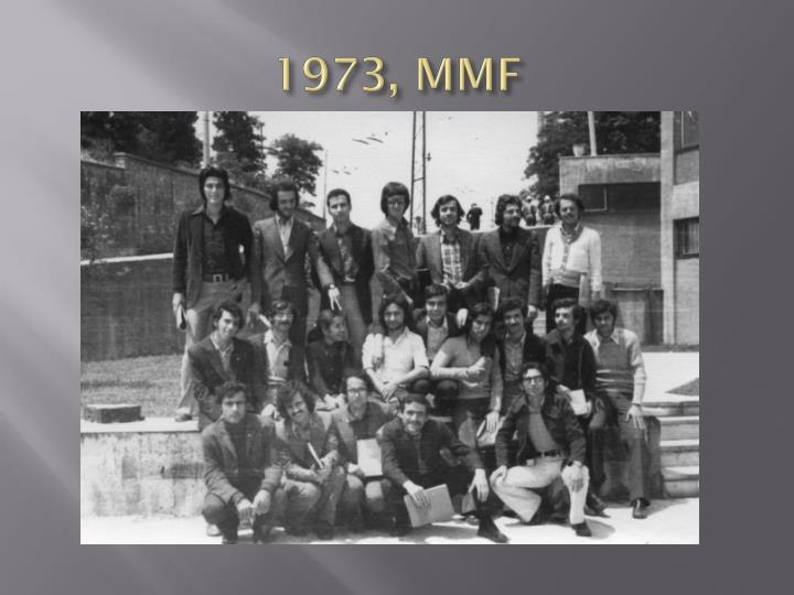 1973, MMF
