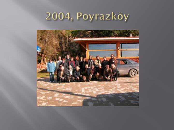 2004, Poyrazköy