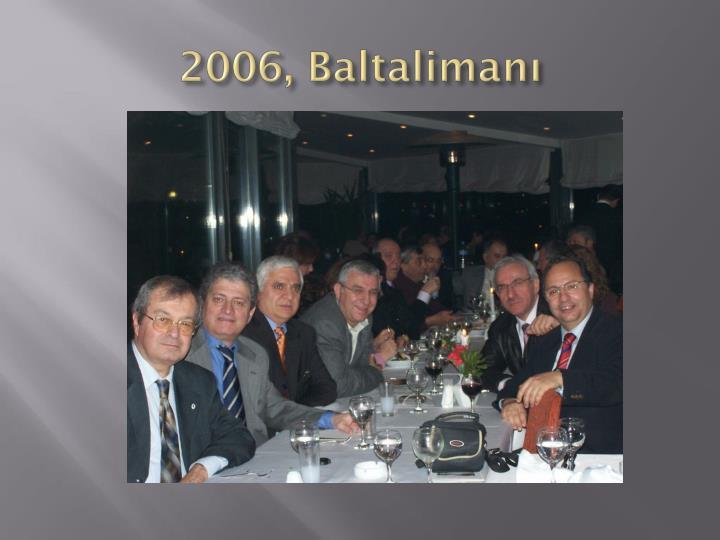 2006, Baltalimanı