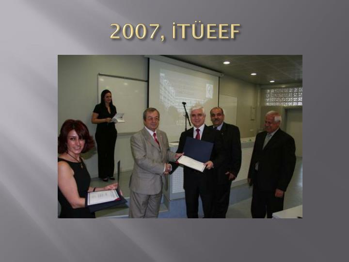2007, İTÜEEF