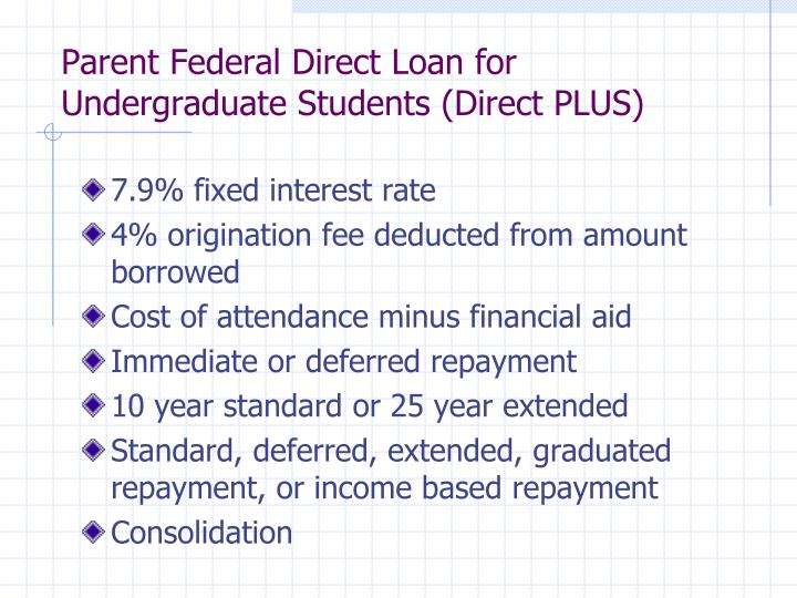 Parent Federal Direct Loan for Undergraduate Students (Direct PLUS)