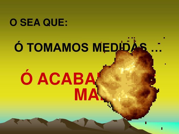 O SEA QUE: