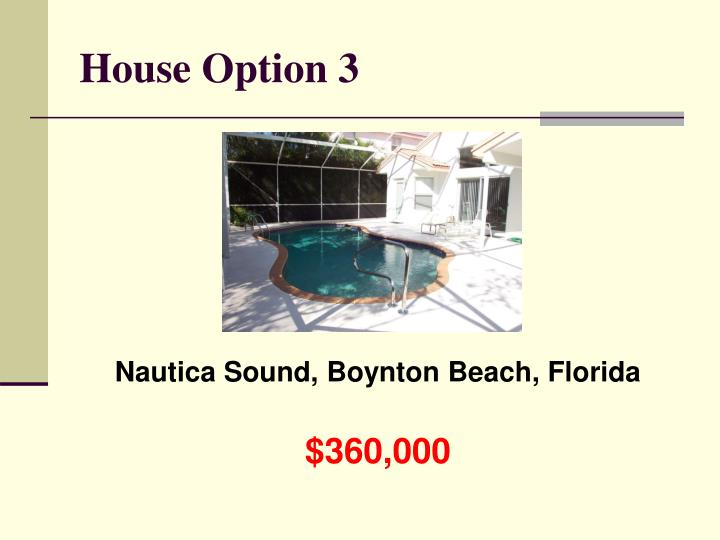 House Option 3