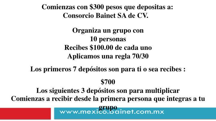 Comienzas con $300 pesos que depositas a: