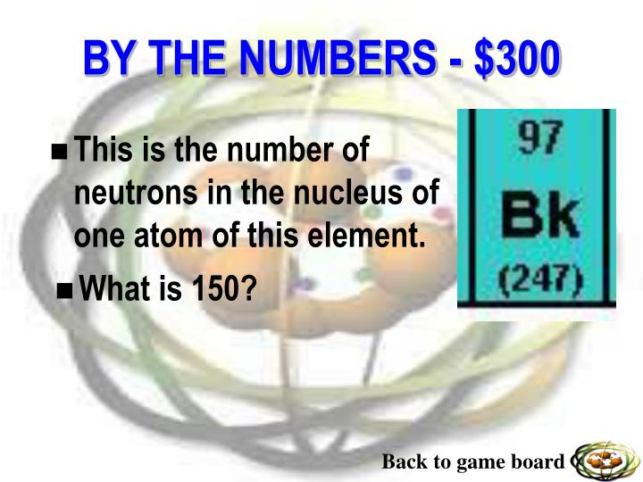 This is the number of neutrons in the nucleus of one atom of this element.