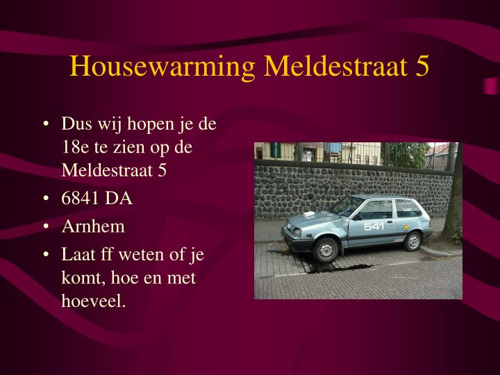 Housewarming Meldestraat 5