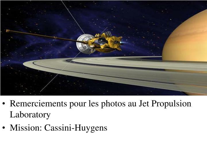 Remerciements pour les photos au Jet Propulsion Laboratory