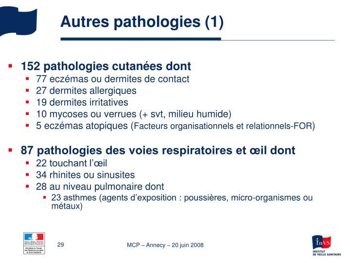 Autres pathologies (1)