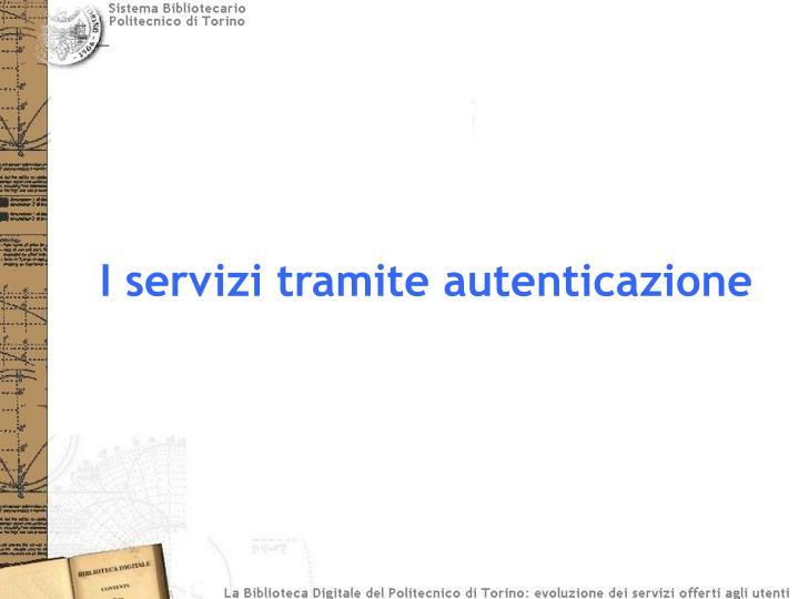 I servizi tramite autenticazione