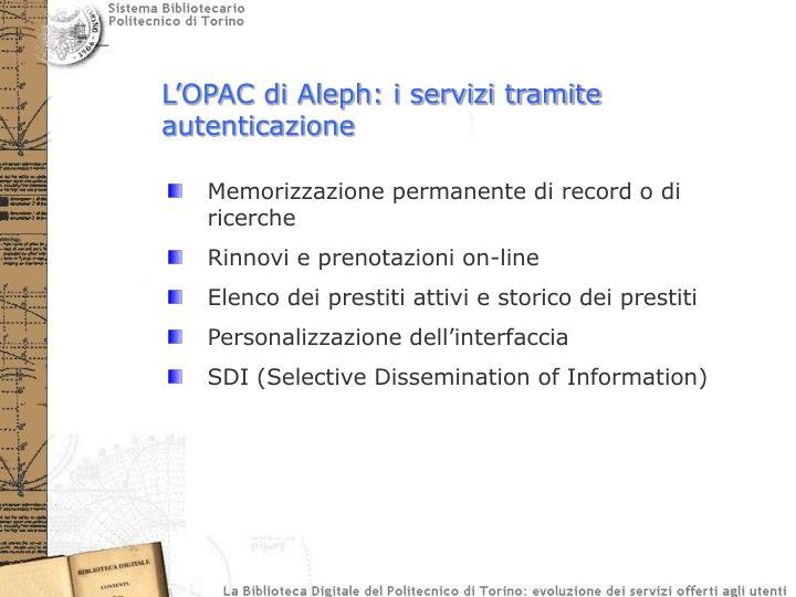 L'OPAC di Aleph: i servizi tramite autenticazione