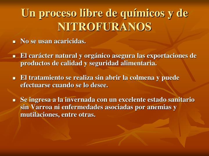 Un proceso libre de químicos y de NITROFURANOS