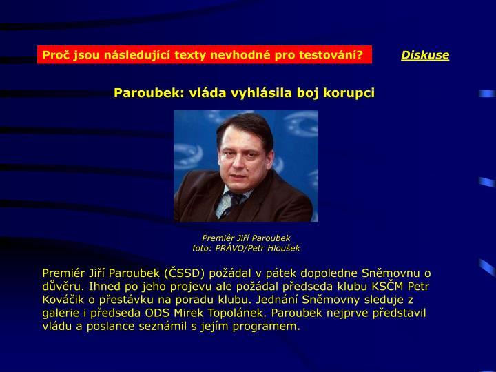 Paroubek: vláda vyhlásila boj korupci