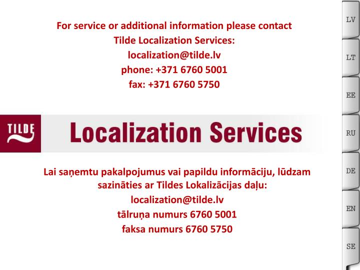 For service or additional information please contact