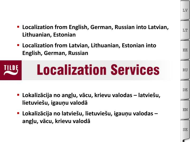 Localization from English, German, Russian into Latvian, Lithuanian, Estonian