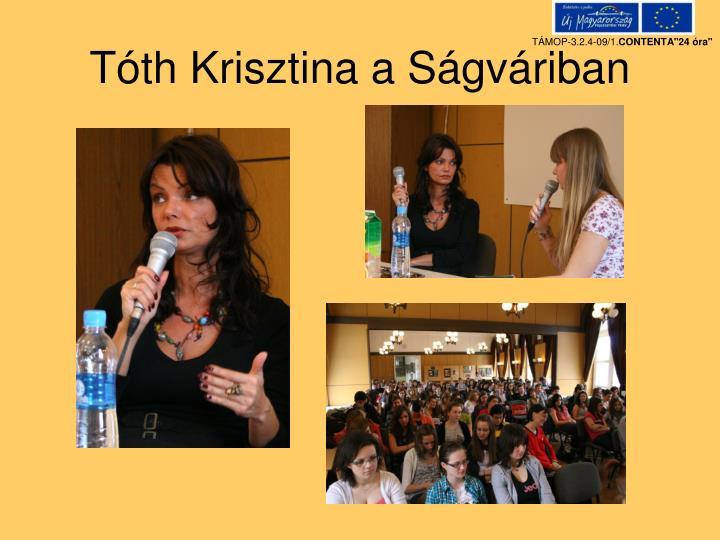 Tóth Krisztina a Ságváriban