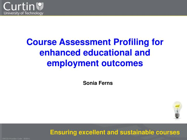 course assessment profiling for enhanced educational and employment outcomes