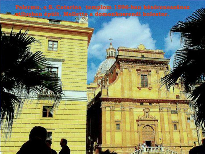 Palermo, a S. Catarina  templom 1596-ban későreneszánsz