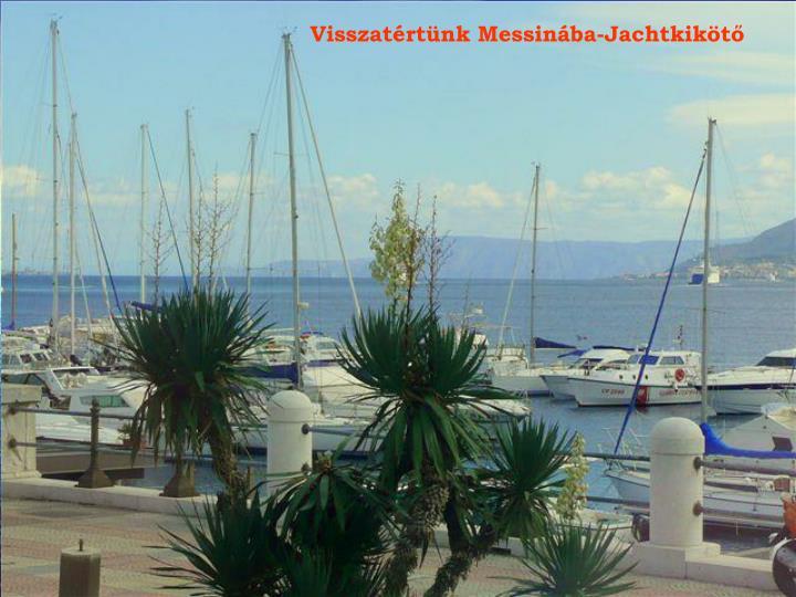 Visszatértünk Messinába-Jachtkikötő