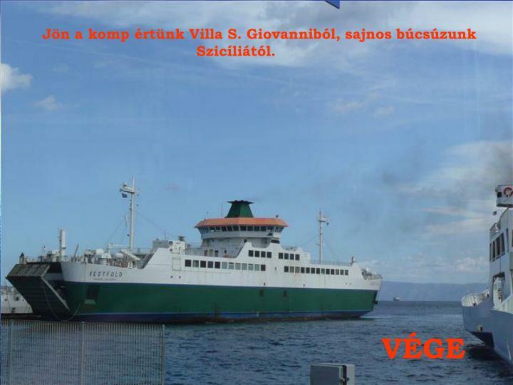 Jön a komp értünk Villa S. Giovanniból, sajnos búcsúzunk