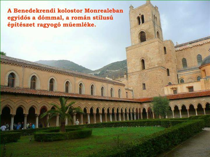A Benedekrendi kolostor Monrealeban