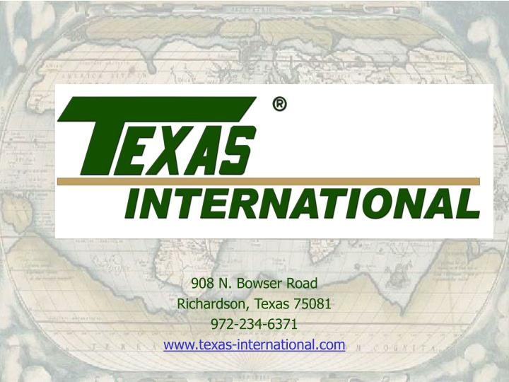 908 n bowser road richardson texas 75081 972 234 6371 www texas international com