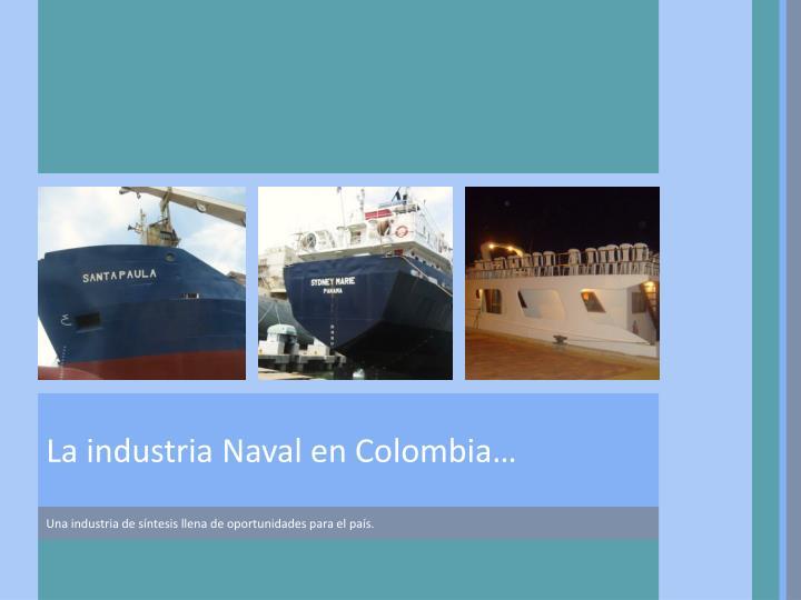 La industria Naval en Colombia…