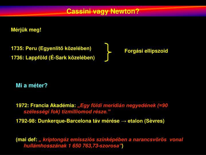 Cassini vagy Newton?