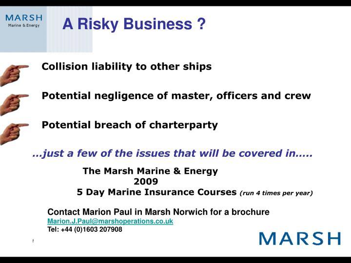 A Risky Business ?