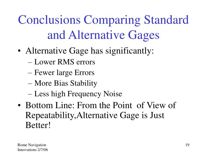 Conclusions Comparing Standard and Alternative Gages