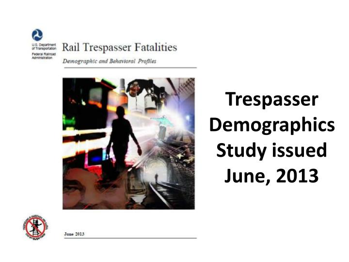 Trespasser Demographics Study issued