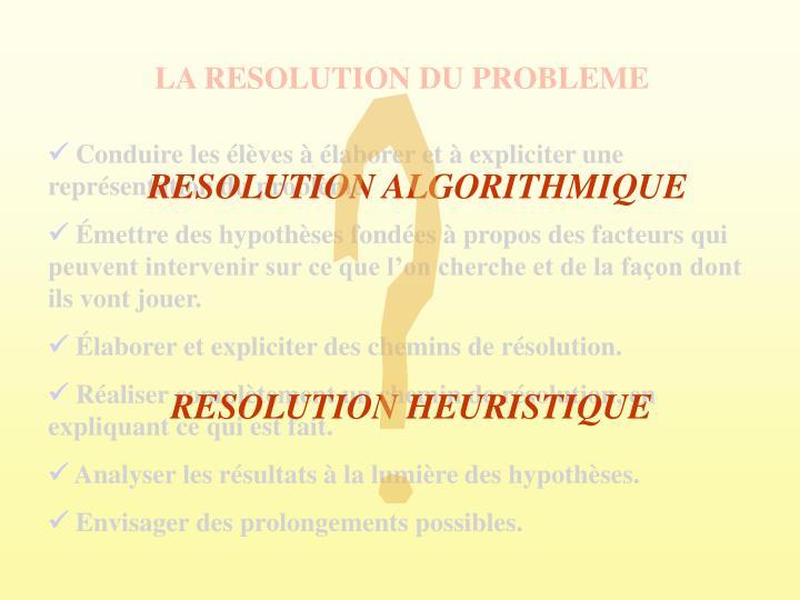 LA RESOLUTION DU PROBLEME