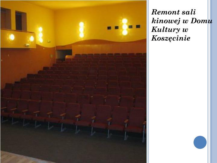 Remont sali kinowej w Domu Kultury w Koszęcinie