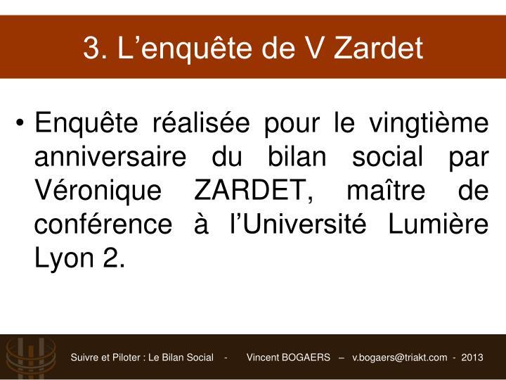3. L'enquête de V Zardet