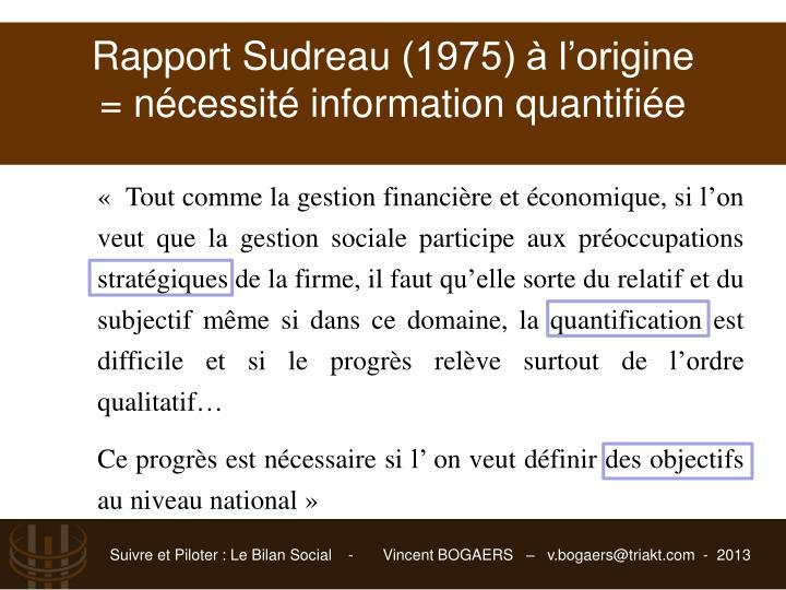 « Tout comme la gestion financière et économique, si l'on veut que la gestion sociale participe aux préoccupations stratégiques de la firme, il faut qu'elle sorte du relatif et du subjectif même si dans ce domaine, la quantification est difficile et si le progrès relève surtout de l'ordre qualitatif…