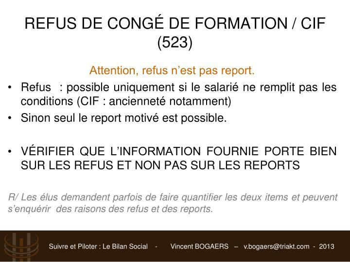 REFUS DE CONGÉ DE FORMATION / CIF (523)