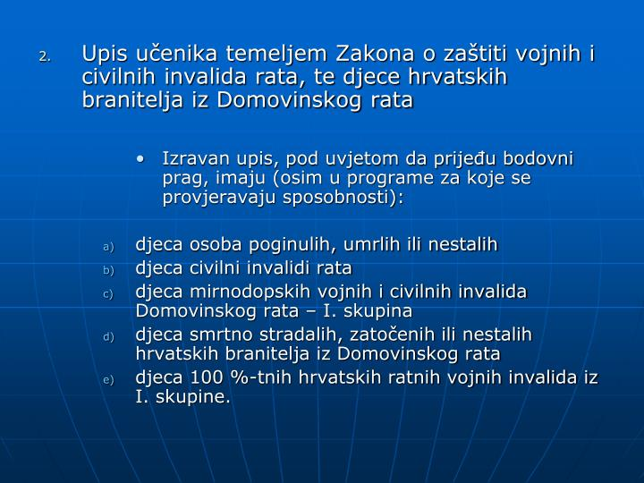 Upis učenika temeljem Zakona o zaštiti vojnih i civilnih invalida rata, te djece hrvatskih branitelja iz Domovinskog rata