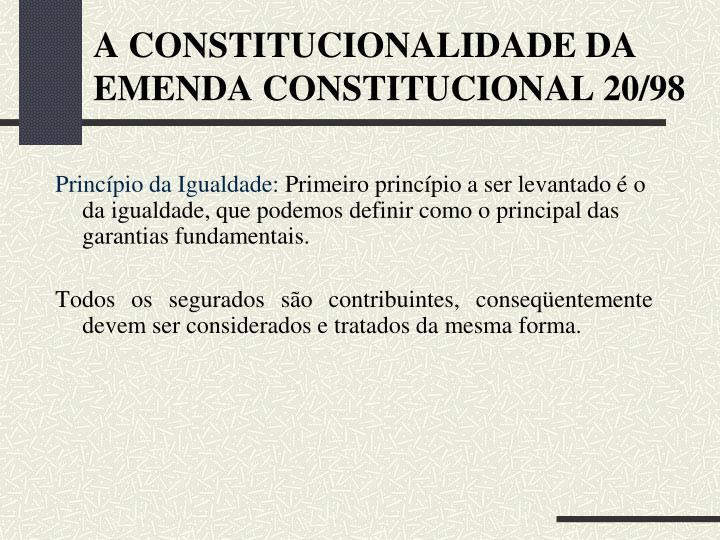 A CONSTITUCIONALIDADE DA EMENDA CONSTITUCIONAL 20/98